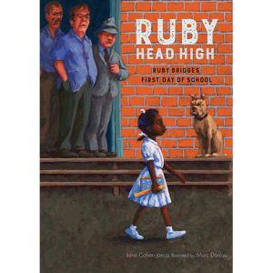 Ruby, Head High: Ruby Bridges' First Day of School