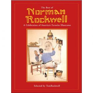 Best of Norman Rockwell: A Celebration of America's Favorite Illustrator