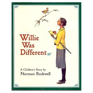 A Children's Story by Norman Rockwell: Willie Was Different