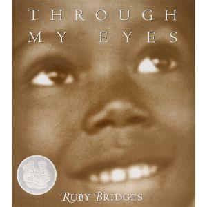 Through My Eyes by Ruby Bridges