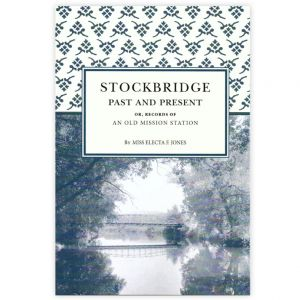 Stockbridge, Past and Present: Or, Records of an Old Mission Station