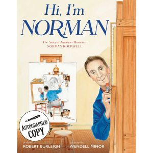 Autographed: Hi, I'm Norman: The Story of American Illustrator Norman Rockwell