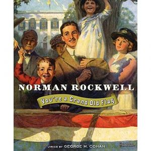 Norman Rockwell: You're a Grand Old Flag